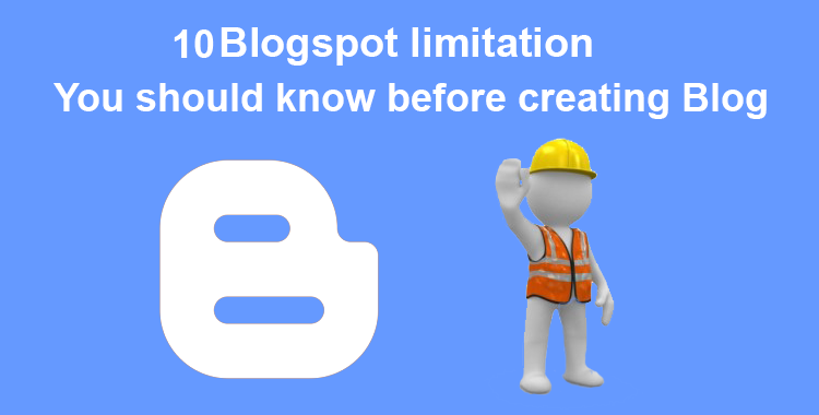 10-Blogspot-limitation,-You-should-know-before-creating-Blog