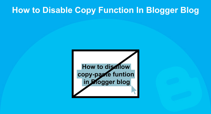 Disable Copy Function In Blogger