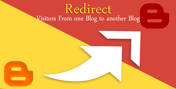 How-to-Redirect-Visitors-from-a-Blogspot-blog-to-Another-Blog