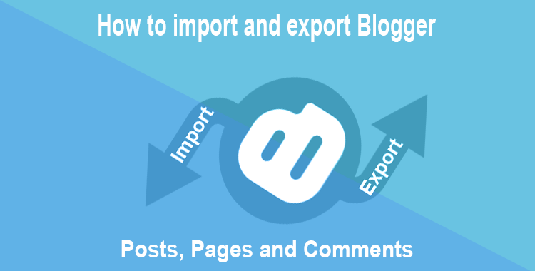 How-to-import-and-export-blogger-post